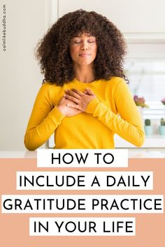 How To Include a Daily Gratitude Practice In Your Life | Wondering how to create a happy life and be your best self? Click for practical tips you can implement to show and experience gratitude for simple things and improve your mindset. | How To Be Happy | Self Help | Intentional Living | Mindful Living | Calm Like Buddha #gratitude #mindfulness #intentionalliving #happiness #personalgrowth #selfhelp