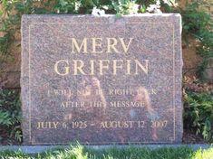 Merv Griffin      Google Image Result for http://cdn2.holytaco.com/wp-content/uploads/images/2009/12/Merv-Griffin-Tombstone.jpg