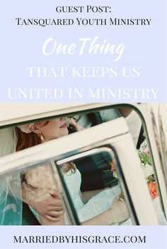 The One Thing That Keeps us United in Ministry. Guest Post-Hannah TYM