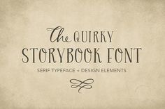 Quirky Storybook Font by Storyteller Imagery on @creativemarket