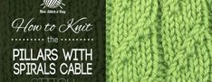 How to Knit the Pillars with Spirals Cable Stitch