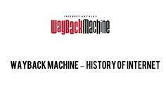 Wayback Machine for internet just check it http://thebookmarkmagazine.com/history-of-the-internet/