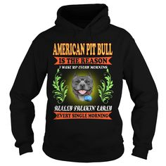 AMERICAN PIT BULL Is Reason Wake Up #gift #ideas #Popular #Everything #Videos #Shop #Animals #pets #Architecture #Art #Cars #motorcycles #Celebrities #DIY #crafts #Design #Education #Entertainment #Food #drink #Gardening #Geek #Hair #beauty #Health #fitness #History #Holidays #events #Home decor #Humor #Illustrations #posters #Kids #parenting #Men #Outdoors #Photography #Products #Quotes #Science #nature #Sports #Tattoos #Technology #Travel #Weddings #Women