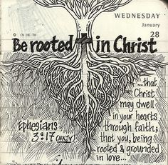 Be rooted in Christ. Ephesians 3:17