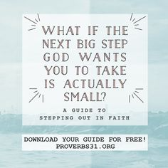 """It can be paralyzing when you're just not sure what to do next.   Click to download """"A Guide to Stepping Out in Faith"""" by Lysa TerKeurst and take that first step of obedience."""