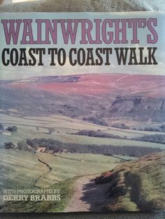 Wainwrights Coast to Coast Walk. The definitive walking guide. (Nothern England)
