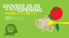 Giovedì 25 Maggio h:19.30 >Opening  #Food #Music #Fun Music: Benny Black - Photo: Andrea Longo