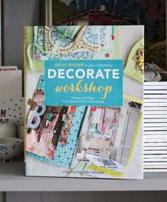 We're giving away a copy of Decorate Workshop (stop by the blog before Thurs. Nov 29 noon pacific) to enter! @Chronicle Books @Holly Becker
