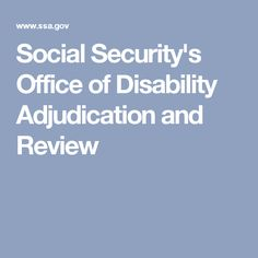 Social Security's Office of Disability Adjudication and Review