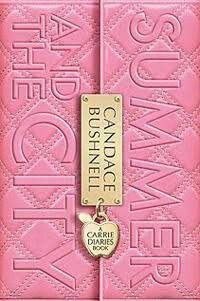 """Summer and the City: A Carrie Diaries Novel"" by Candace Bushnell. Ever wonder how Carrie met Samantha and Miranda? Pick up this juicy novel to get the back story of the perennial favorite TV series ""Sex and the City""."