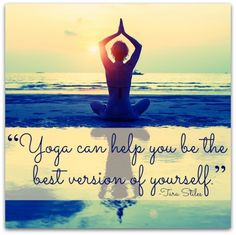 """Yoga can help you be the best version of yourself."" -- Tara Stiles #motivation #quotes"