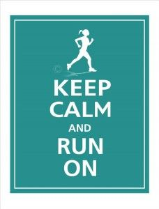 Keep calm and run on!