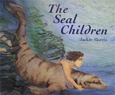 front cover of The Seal Children written and illustrated by Jackie Morris