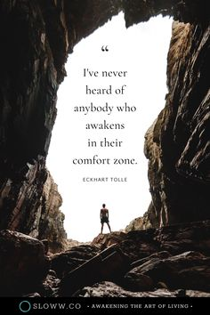 """I've never heard of anybody who awakens in their comfort zone. True Quotes, Funny Quotes, Awakening Quotes, Power Of Now, Eckhart Tolle, Meaning Of Life, Amazing Quotes, Spiritual Quotes, Wise Words"