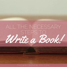 All The Necessary Steps To Write A Book For Newbies! #writers #writing