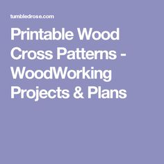 Printable Wood Cross Patterns - WoodWorking Projects & Plans