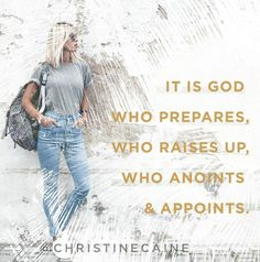 It is God who prepares, who raises up, who anoints and appoints.