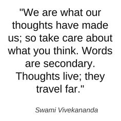 thoughts become things 514 927 Yoga Quotes, Words Quotes, Sayings, Favorite Book Quotes, Best Quotes, Life Lesson Quotes, Life Quotes, Swami Vivekananda Quotes, Wise People