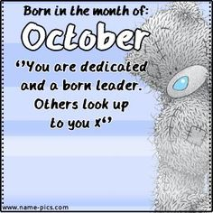 Born in the month of - October Teddy Pictures, Cute Pictures, Cupcake Pictures, Free Adult Coloring, October Baby, Blue Nose Friends, Miss Kitty, Love Bear, Birth Month