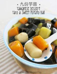 Singapore Home Cooks: Taiwanese Dessert Taro & Sweet Potato Balls 九份芋圆 b...