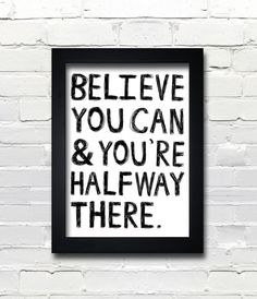 A4 Typography Poster, quote print, apartment decor, inspirational art - Believe You Can And You're Halfway There