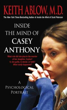 """Read """"Inside the Mind of Casey Anthony A Psychological Portrait"""" by Keith Russell Ablow, MD available from Rakuten Kobo. The trial of twenty-five year old Casey Anthony for the death of her daughter Caylee was the most sensational case in Am. Beyonce, Good Books, Books To Read, Casey Anthony, True Crime Books, True Story Books, True Stories, Biography Books, Best Novels"""