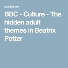 BBC - Culture - The hidden adult themes in Beatrix Potter