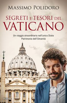 Massimo Polidoro - Segreti e tesori del Vaticano - Un viaggio straordinario nell'unico Stato patrimonio dell'umanità (Ebook)   Serie TV Italia