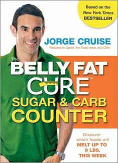 The Belly Fat Cure Sugar & Carb Counter: Discover which foods will melt up to 9 lbs. this week/Jorge Cruise