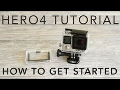 GoPro HERO 4 Black & Silver Tutorial: How To Get Started - YouTube