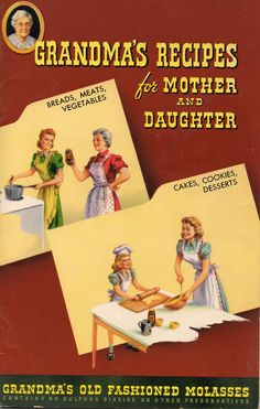 Grandma's Old Fashioned Molasses Recipes for Mother and Daughter, 1950
