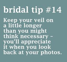 Bridal Tip Keep your veil on a little longer than you might think necessary- you'll appreciate it when you look back at your photos. Im going to Cute Wedding Ideas, Wedding Goals, Wedding Advice, Wedding Planning Tips, Perfect Wedding, Fall Wedding, Wedding Ceremony, Wedding Planner, Our Wedding