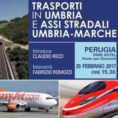 Perugia, 25 febbraio 2017. Iniziativa del gruppo regionale Ricci presidente sugli assi stradali fra l'Umbria e le Marche con il miglioramento dei trasporti in Umbria: servono risorse aggiunte pari a 1 miliardo €.