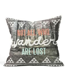 Not all who wander are lost. Tolkein wisdom for the weekend. :: 'Wander' Throw Pillow