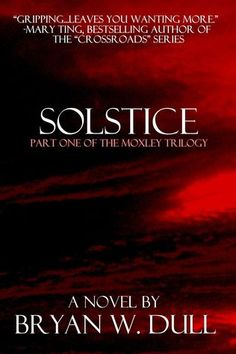 Solstice, Part One of The Moxley Trilogy