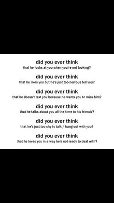 Did you ever think. >> the answer to all of these questions: NO. i'm positive that my crush doesn't like me back He will in a million years like me back so I can just dream on. Secret Crush Quotes, Boy Crush Quotes, Girl Quotes, Now Quotes, Cute Quotes, I Like Him, He Doesnt Like Me, Les Sentiments, Relationship Quotes