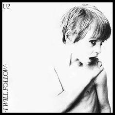 U2. I will follow. 1980.