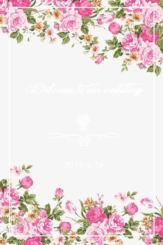 Hand-painted pink, Flower, Theme Wedding, Welcome Card PNG and PSD Illustration Rose, Welcome Card, Birthday Frames, Pink Rose Flower, Pink Wedding Invitations, Borders And Frames, Floral Border, Flower Backgrounds, Flower Frame