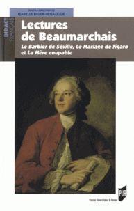 Lectures de Beaumarchais. Le Barbier de Séville, Le Mariage de Figaro et La Mère coupable / Isabelle Ligier-Degauque, 2015. http://bu.univ-angers.fr/rechercher/description?notice=000805852
