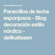 Panecillos de leche esponjosos  - Blog decoración estilo nórdico - delikatissen