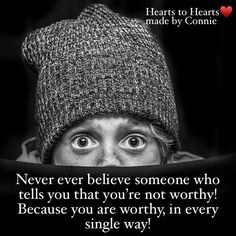 You Are Worthy, Heart Quotes, Believe, Hearts, Heart