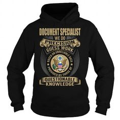 Document Specialist We Do Precision Guess Work Knowledge T Shirts, Hoodie. Shopping Online Now ==► https://www.sunfrog.com/Jobs/Document-Specialist-Job-Title-V1-Black-Hoodie.html?41382