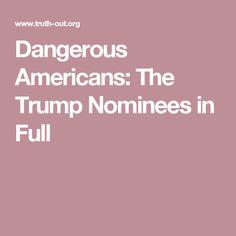 Dangerous Americans: The Trump Nominees in Full