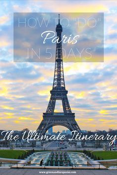 """Is it possible to explore Paris in 5 days? Yes! Here is the best possible itinerary to """"do"""" Paris, aka the City of Light, in five days."""