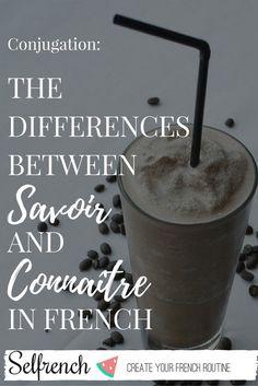 Conjugation: savoir and connaîtr