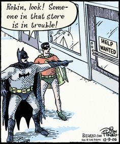 Robin look! Someone in that store is in trouble! #helpwanted
