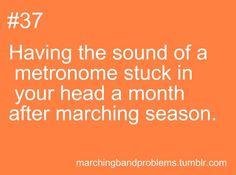 I always have a metronome in my head. During marching band season, they told us to sleep with a metronome at the correct tempo. I had a MAJOR headache for the next week. Haha but it helped me with the music. Band Nerd, Band Mom, Love Band, Marching Band Problems, Marching Band Memes, Flute Problems, Music Memes, Music Humor, Band Jokes