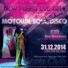 Motown New Years Eve at The Scots Sport & Social Club, Selbourne Ave, Bletchley, Milton Keynes, MK3 5BX, UK. On Dec 31, 2014 to Jan 01, 2015 at 9:00pm to 1:00am.  Come along and enjoy a night of Motown, Soul & Disco with our locally based Sahara C, who tours all over the UK with her tribute act.  URLs: Facebook: http://atnd.it/18230-1, Twitter: http://atnd.it/18230-2, YouTube: http://atnd.it/18230-3,  Category: Nightlife,  Price: Non-members £10,  Artists: Sahara C