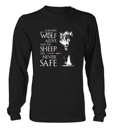 One wolf alive and the sheep never safe 59 T Shirt