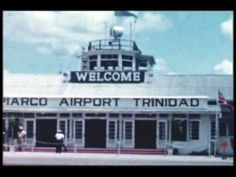 TIME OUT IN TRINIDAD - 1950s - Pt. 1 - Piarco Airport & Drive South